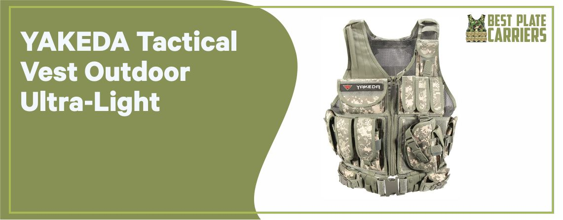 YAKEDA Tactical Vest - Best Plate Carrier for Money